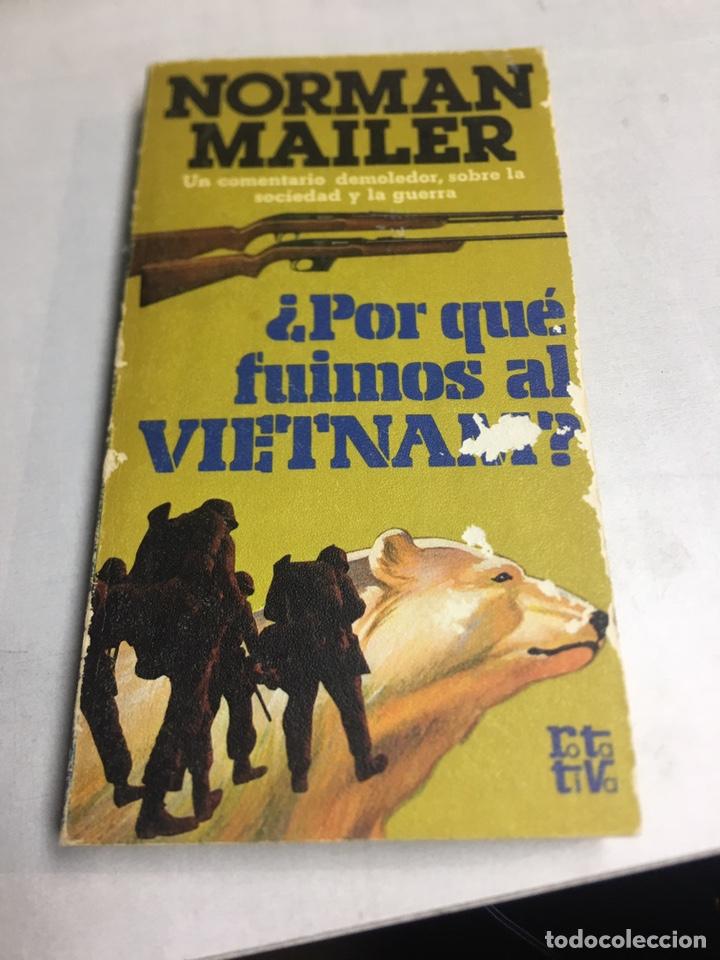 LIBRO - PORQUE FUIMOS A VIETNAM - NORMAN MAILER (Libros Antiguos, Raros y Curiosos - Pensamiento - Otros)