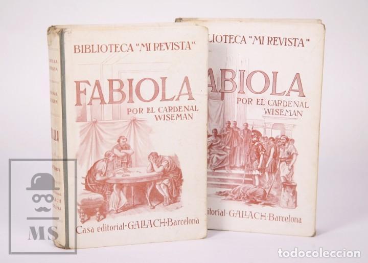 PAREJA DE LIBROS BIBLIOTECA MI REVISTA - FABIOLA, TOMOS 1 Y 2. CARDENAL WISEMAN - ED. GALLACH (Libros Antiguos, Raros y Curiosos - Literatura - Otros)