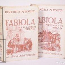 Libros antiguos: PAREJA DE LIBROS BIBLIOTECA MI REVISTA - FABIOLA, TOMOS 1 Y 2. CARDENAL WISEMAN - ED. GALLACH. Lote 195262808