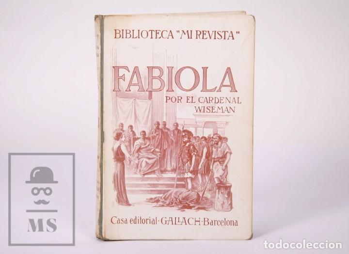 Libros antiguos: Pareja de Libros Biblioteca Mi Revista - Fabiola, Tomos 1 y 2. Cardenal Wiseman - Ed. Gallach - Foto 2 - 195262808