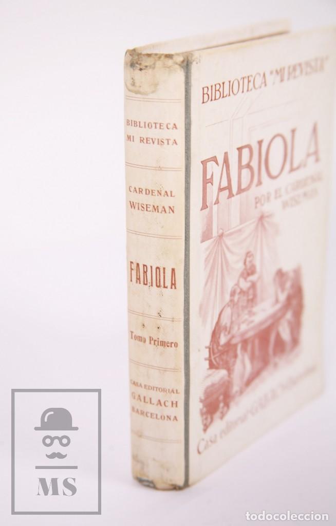 Libros antiguos: Pareja de Libros Biblioteca Mi Revista - Fabiola, Tomos 1 y 2. Cardenal Wiseman - Ed. Gallach - Foto 3 - 195262808
