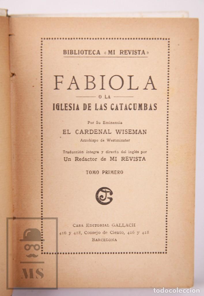 Libros antiguos: Pareja de Libros Biblioteca Mi Revista - Fabiola, Tomos 1 y 2. Cardenal Wiseman - Ed. Gallach - Foto 4 - 195262808