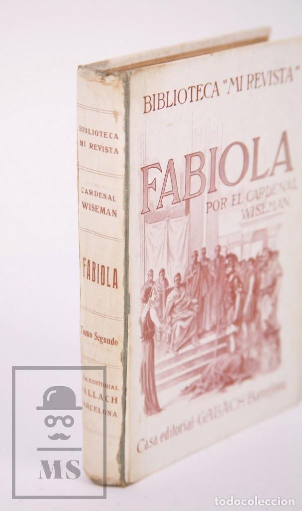 Libros antiguos: Pareja de Libros Biblioteca Mi Revista - Fabiola, Tomos 1 y 2. Cardenal Wiseman - Ed. Gallach - Foto 9 - 195262808