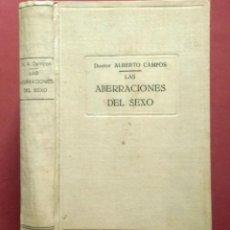 Libros antiguos: LAS ABERRACIONES DEL SEXO - 1932 - DR. CAMPOS.. Lote 195264523