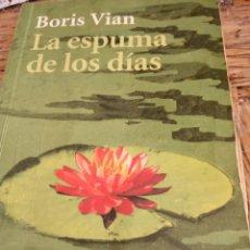 Livres anciens: LA ESPUMA DE LOS DÍAS BORIS VIAN. Lote 195265246