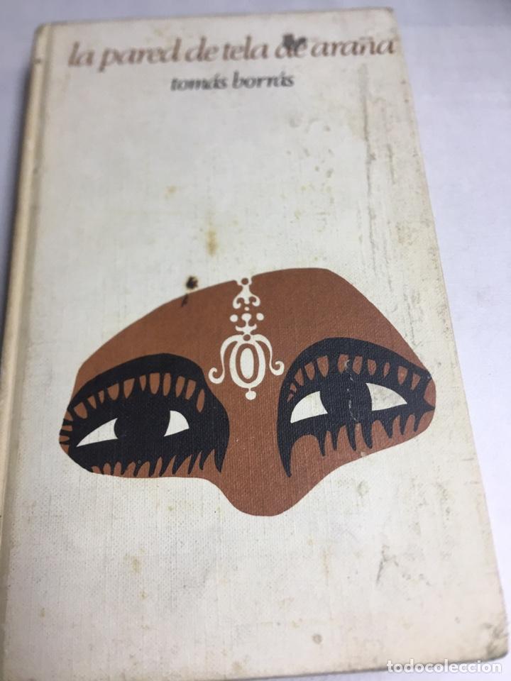 LIBRO - LA PARED DE TELA DE ARAÑA - TOMAS BORRAS (Libros Antiguos, Raros y Curiosos - Literatura - Otros)