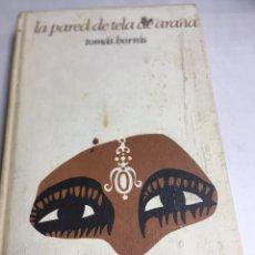 Libros antiguos: LIBRO - LA PARED DE TELA DE ARAÑA - TOMAS BORRAS. Lote 195266272
