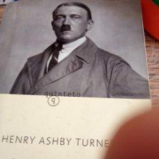 Libros antiguos: A TREINTA DÍAS DEL PODER HENRY ASHBY TURNER. Lote 195269933