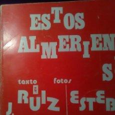 Libros antiguos: ESTOS ALMERIENSES. OBRA CULTURAL CAJA DE AHORROS. BIBLI TEMAS ALMERIENSES. CAJAL. ARTERO,1974. Lote 195276581