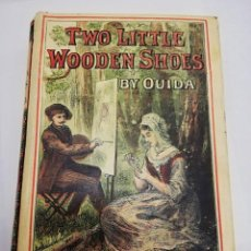 Libros antiguos: TWO LITTLE WOODEN SHOES BY OUIDA, 1885 ED.. Lote 195279126