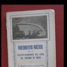 Libros antiguos: PROCEDIMIENTOS PRÁCTICOS PARA EL APROVECHAMIENTO DEL AGUA DEL PANTANO DE BUSEO. I. DE LA CUADRA. Lote 195302277