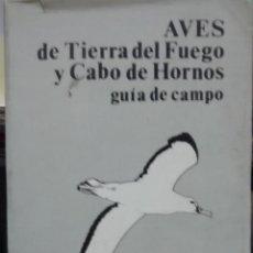 Libros antiguos: AVES DE TIERRA DEL FUEGO Y CABO DE HORNOS : GUÍA DE CAMPO - CLARK, RICARDO. Lote 195305262
