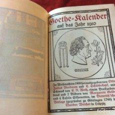 Libros antiguos: GOETHE, CALENDARIO PARA EL AÑO 1910. POR BIERBAUM, OTTO JULIUS Y C. (ED.) SCHÜDDEKOPF. ENVIO GRÁTIS.. Lote 195308310