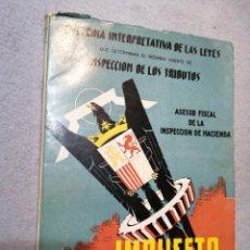 Libros antiguos: DOCTRINA INTERPRETATIVA DE LAS LEYES IMPUESTO INDUSTRIAL LICENCIA FISCAL. Lote 195325418
