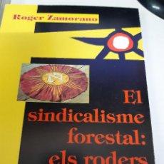 Libros antiguos: EL SINDICALISME FORESTAL :ELS RODERS ROGER ZAMORANO . Lote 195330006