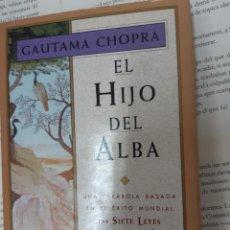 Libros antiguos: EL HIJO DEL ALBA GAUTAMA CHOPRA INTRODUCCION DE DEEPAK CHOPRA. Lote 195331621