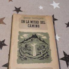 Libros antiguos: LIBRO EN LA MITAD DEL CAMINO GEORGE SANTAYANA. Lote 195336030