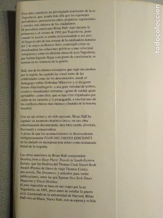 Libros antiguos: BRIAN HALL EL PAIS IMPOSIBLE YUGOSLAVIA VIAJE AL BORDE DEL NAUFRAGIO - Foto 3 - 195337397
