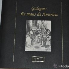 Libros antiguos: GALEGOS: AS MANS DE AMÉRICA. GONZALO ALLEGUE OTERO (COORD. Y SELEC.) RM65225. Lote 195337685