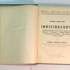 Libros antiguos: PEDRO SERRANO GARCÍA: INDICIOSCOPIA. IMPRESIONES - HUELLAS - MANCHAS PELOS Y FIBRAS.... Lote 195343692