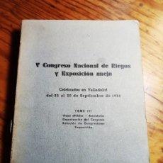 Libros antiguos: V CONGRESO NACIONAL DE RIEGOS Y EXPOSICIÓN ANEJA. TOMO III.. Lote 195344195