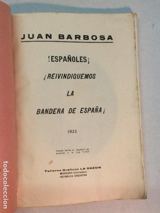 Libros antiguos: Juan Barbosa: ¡Españoles!¡Reivindiquemos la bandera de España! (1935) - Foto 4 - 195344273