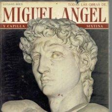 Libros antiguos: TODAS LAS OBRAS DE MIGUEL ANGEL POR LUCIANO BERTI EDITOR BONECHI 1969. Lote 195347586