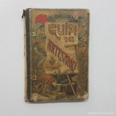Libros antiguos: GUÍA DEL ARTESANO - ESTEBAN PALUZIE Y CANTALOZELLA, 1924. Lote 195354202