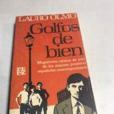Libros antiguos: LIBRO - GOLFOS DE BIEN - LAURO OLMO. Lote 195355430