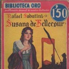 Libros antiguos: SABATINI, RAFAEL. SUSANA DE BELLECOUR. BIBLIOTECA ORO AÑO L Nº LL-7 A-BIBLIORO-098. Lote 195363971