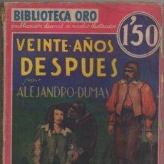 Libros antiguos: DUMAS, ALEJANDRO. VEINTE AÑOS DESPUES TOMO LL. BIBLIOTECA ORO AÑO L Nº LL-6 A-BIBLIORO-099. Lote 195364096