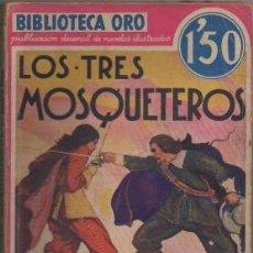 Libros antiguos: DUMAS, ALEJANDRO. LOS TRES MOSQUETEROS. BIBLIOTECA ORO AÑO L Nº LL-1 A-BIBLIORO-101. Lote 195364322