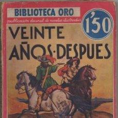Libros antiguos: DUMAS, ALEJANDRO. VEINTE AÑOS DESPUES TOMO L. BIBLIOTECA ORO AÑO L Nº LL-5 A-BIBLIORO-102. Lote 195364415