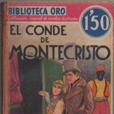 Libros antiguos: DUMAS, ALEJANDRO. EL CONDE DE MONTECRISTO TOMO LL. BIBLIOTECA ORO AÑO L Nº LL-3 A-BIBLIORO-103. Lote 195364571
