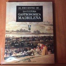 Libros antiguos: AL ENCUENTRO DE LA CULTURA GASTRONÓMICA MADRILEÑA. LEOPOLDO GONZÁLEZ ESPEJO. Lote 195366073