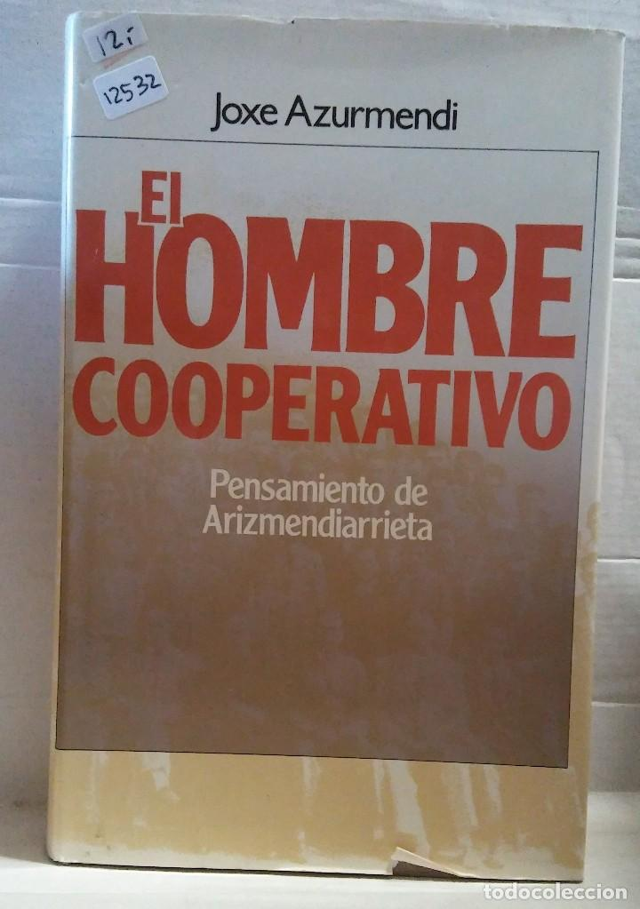 12532 - EL HOMBRE COOPERATIVO - PENSAMIENTO DE ARIZMENDIARRIETA - POR JOXE AZUMENDI - AÑO ? (Libros Antiguos, Raros y Curiosos - Literatura - Otros)