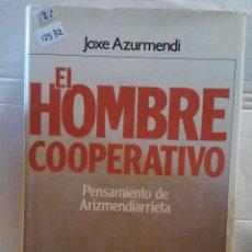 Libros antiguos: 12532 - EL HOMBRE COOPERATIVO - PENSAMIENTO DE ARIZMENDIARRIETA - POR JOXE AZUMENDI - AÑO ?. Lote 195369221