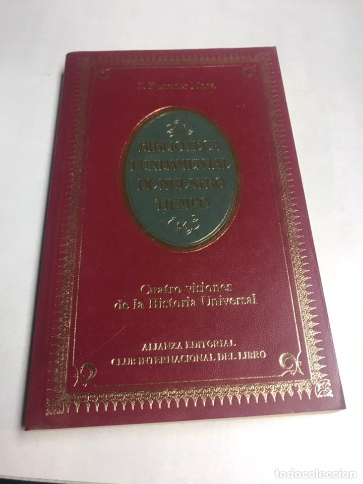 LIBRO - BIBLIOTECA FUNDAMENTAL DE NUESTRO TIEMPO - CUATRO VISIONES DE LA HISTORIA UNIVERSAL - J FERR (Libros Antiguos, Raros y Curiosos - Literatura - Otros)