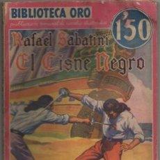Libros antiguos: SABATINI, RAFAEL. EL CISNE NEGRO. BIBLIOTECA ORO AÑO LL Nº LL-9 A-BIBLIORO-105. Lote 195370211