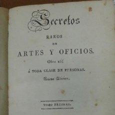 Libros antiguos: SECRETOS RAROS DE ARTES Y OFICIOS.IMPRESOR JUAN FRANCISCO PIFERRER EN 1827 (TOMO 1 Y 2). Lote 195370738