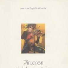 Libros antiguos: PINTORES DE LETRA Y MÚSICA.( ARGÜELLES GARCÍA, JUAN JOSÉ.). Lote 195377561