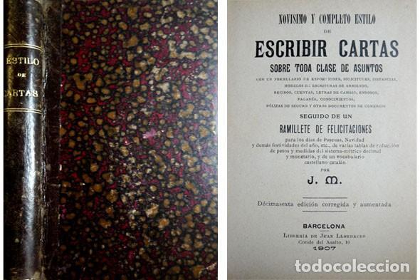 NOVÍSIMO Y COMPLETO ESTILO DE ESCRIBIR CARTAS SOBRE TODA CLASE DE ASUNTOS... 1907. (Libros Antiguos, Raros y Curiosos - Literatura - Otros)