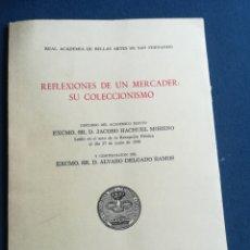 Libros antiguos: REFLEXIÓNES DE UN MERCADER SU COLECCIONISMO JACOBO HACHUEL MORENO 1990. Lote 195390641