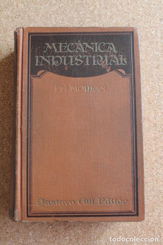 TRATADO DE MECÁNICA INDUSTRIAL. MOULAN (PH.) BARCELONA, GUSTAVO GILI, 1931. (Libros Antiguos, Raros y Curiosos - Ciencias, Manuales y Oficios - Otros)