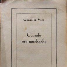 Libros antiguos: CUANDO ERA MUCHACHO. PRÓLOGO DE ERNESTO MONTENEGRO - GONZÁLEZ VERA, JOSÉ SANTOS ( 1897 U 8 - 1970 ). Lote 195391672