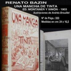 Libros antiguos: PCBROS - UNA MANCHA DE TINTA - RENATO BAZIN - ED. MONTANER Y SIMÓN EDITORES - 1903 - ILUSTRADA. Lote 195392645