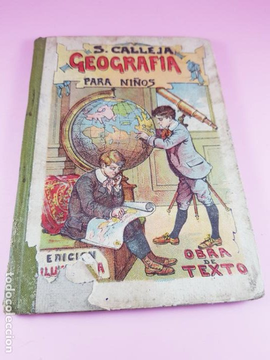 LIBRO-GEOGRAFÍA PARA NIÑOS-SATURNINO CALLEJA-OBRA DE TEXTO-EDICIÓN ILUSTRADA-SOBRE 1900-VER FOTOS (Libros Antiguos, Raros y Curiosos - Ciencias, Manuales y Oficios - Otros)