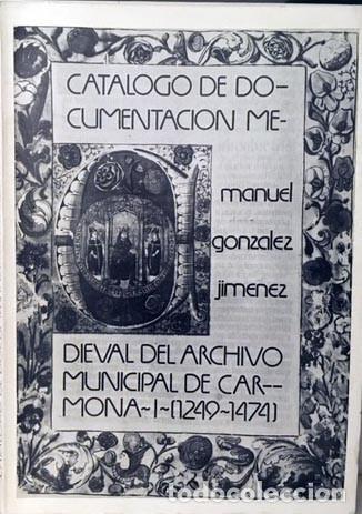 Libros antiguos: Documentación Medieval del Archivo Municipal de Carmona. Tom 1. 1249-1474. (personas, lugares - Foto 2 - 195394325