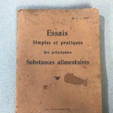 Libros antiguos: ESSAIS SIMPLES ET PRATIQUES DES PRINCIPALES SUBSTANCES ALIMENTAIRES. PARÍS, 1910. . Lote 195394386