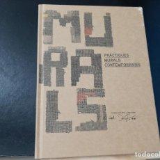 Libros antiguos: MURALS, PRACTIQUES MURALS CONTEMPORANIES. Lote 195397415